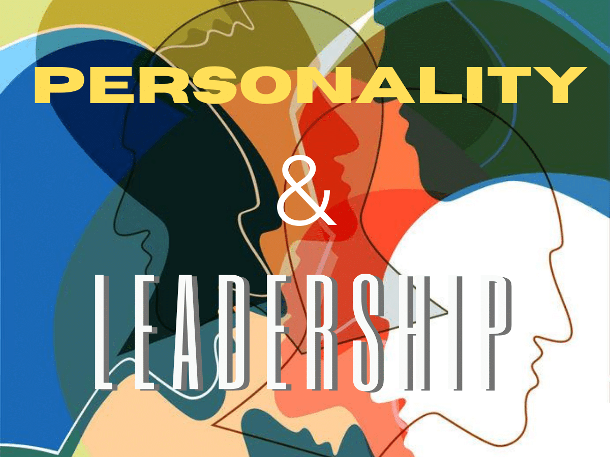 PERSONALITY & LEADERSHIP